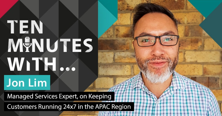 10 minutes with Jon Lim, Managed Services Expert